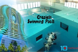Craziest Swimming Pools