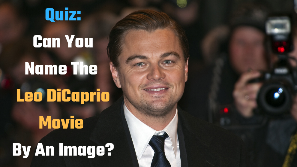 Name The Leo DiCaprio Movie By An Image