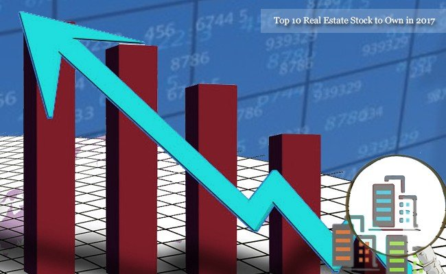 top-10-real-estate-stock-to-own-in-2017