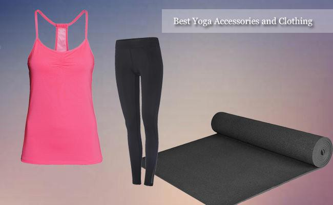 best yoga accessories and clothing